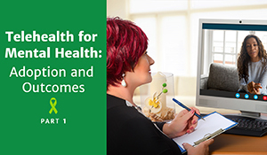 Telehealth for Mental Health